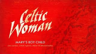 Celtic Woman Christmas ǀ Mary's Boy Child