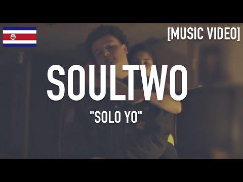 Soultwo - Solo Yo [ Music Video ]