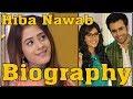 Hiba Nawab(Ellaichi) Biography