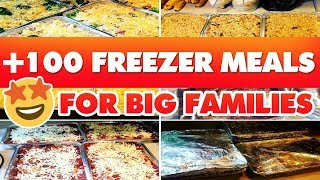 100+ FREEZER MEALS FOR BIG FAMILIES | 6+ WEEKS WORTH!