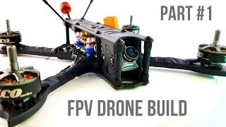 Beginner Guide Part 1 // How To Build Budget Cinematic FPV Drone 2020