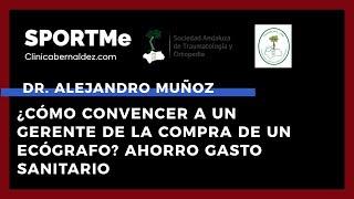 ¿Cómo convencer a un gerente de la compra de un Ecógrafo? Dr. Alejandro Muñoz | Sportme & SATO
