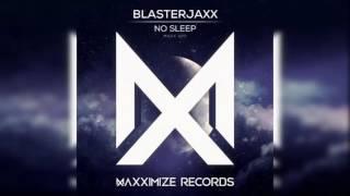 Blasterjaxx - No Sleep
