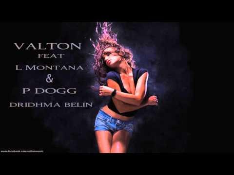 Valton Krasniqi ft LMontana P Dogg - Dridhe Belin