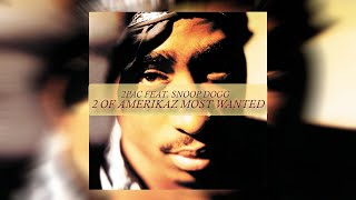 2Pac & Snoop Dogg - 2 of Amerikaz Most Wanted [Radio Version]