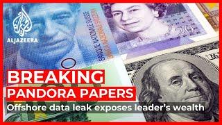 Pandora Papers: Biggest offshore data leak exposes leaders' hidden wealth