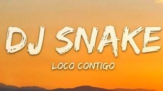 DJ Snake, J. Balvin & Tyga Loco Contigo (Lyrics) Letra