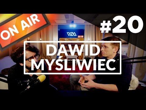 On Air #20 - Dawid Myśliwiec