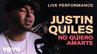 No Quiero Amarte (En Vivo) - Justin Quiles (Video)