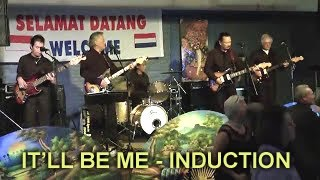 INDUCTION - IT'LL BE ME