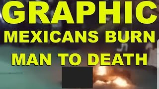 GRAPHIC: Angry Catholics Burn man to Death in Mexico