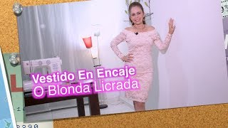 df7c7d388 DIY Vestido en Encaje o Blonda Licrada Dress in lacy lace or lace- Omaira tv