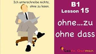 B1 - Lesson 15 | Ohne...zu | Ohne Dass | Learn German Intermediate
