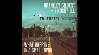 What Happens in a Small Town  Brantley Gilbert, Lindsay Ell   | Audio World