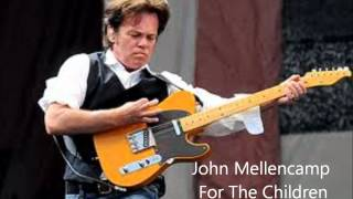 John Mellencamp - For The Children (Lyrics)