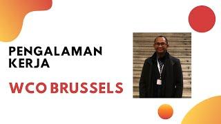 Cerita Pegawai Bea Cukai kerja di WCO Brussels