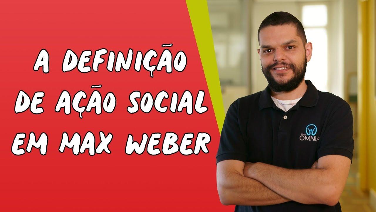 A Definição de Ação Social em Max Weber