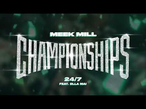 Meek Mill - 24/7 Feat. Ella Mai [Official Audio] - Meek Mill
