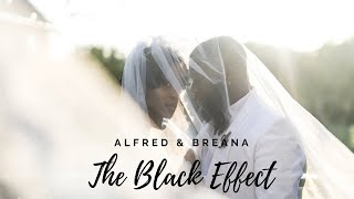 The Black Effect (Official Wedding Video)