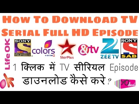 Download How To Download TV Serial Episode Full HD - All Indian TV Channel 2017 HD Mp4 3GP Video and MP3