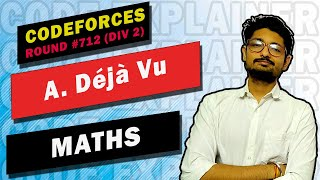 A. Déjà Vu | Codeforces Round #712 | MATHS | CODE EXPLAINER