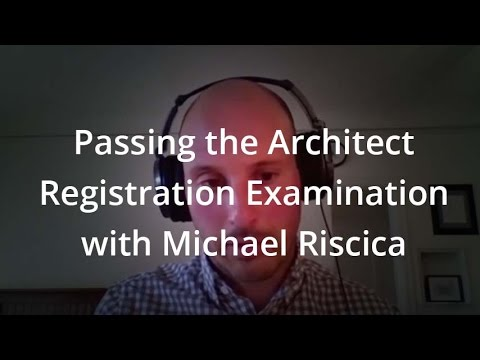 Passing The Architect Registration Examination With Michael Riscica Mp3