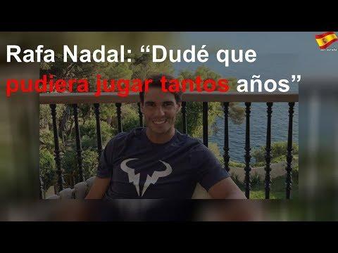 """Rafa Nadal: """"Dudé que pudiera jugar tantos años"""""""