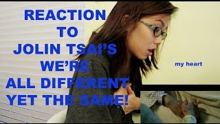 REACTION TO JOLIN TSAI'S WE'RE ALL DIFFERENT YET THE SAME! //viewer's request!