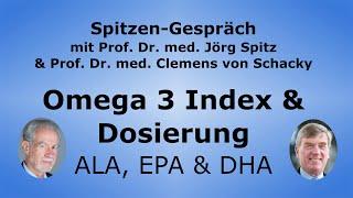 Omega 3 Index & Optimale Dosierung - ALA, EPA & DHA - Spitzen-Gespräch mit Prof. Clemens von Schacky