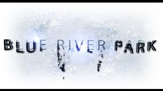 """Blue River Park"" (~1st Place~ WKU 2 Day Film Challenge 2012 winner)"