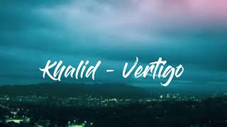 Khalid  - Vertigo (1 HOUR VERSION)
