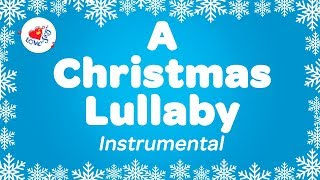 A Christmas Lullaby Instrumental Music Carol with Sing Along Karaoke Lyrics