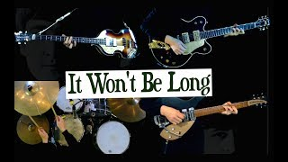 It Won't Be Long - Instrumental Cover - Guitars, Bass and Drums
