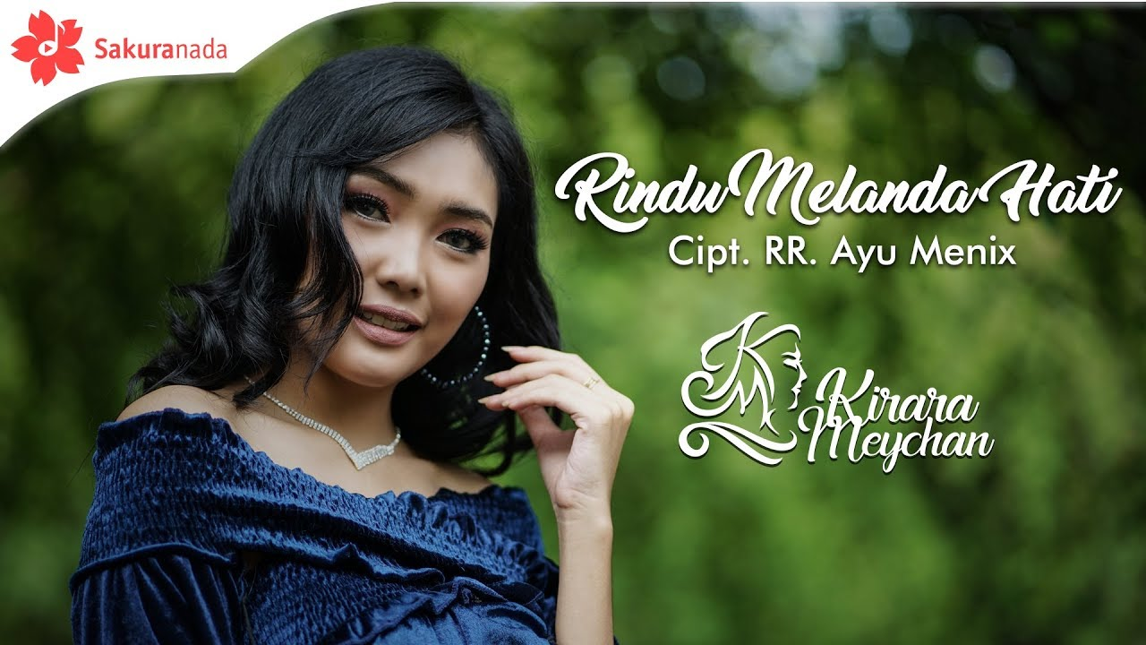 Download Lagu Kirara Meychan Rindu Melanda Hati Mp3