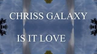 New best RnB Urban Club Music  2019, Chriss Galaxy Is it Love, Singersongwriter