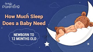 How Much Sleep Do Babies Need (Also Tips to Put Your Child to Sleep )