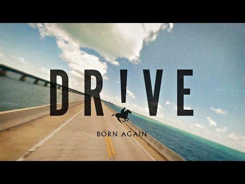Dr!ve – Born Again (Go Do It): Music