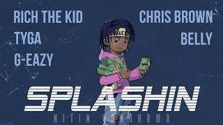 Splashin Remix   Rich The Kid, Chris Brown, Tyga, G Eazy, Belly [Nitin Randhawa Remix]