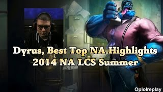 Dyrus, Best Top NA Highlights - 2014 NA LCS Summer