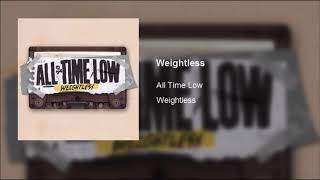 All Time Low - Weightless (Clean)