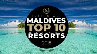 ► OFFICIAL TOP 10 Maldives Best Resorts 2018 Voted at Dreaming of Maldives  YOUR DREAM. YOUR CHOICE.