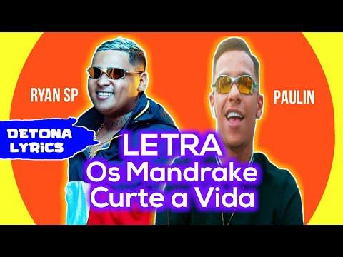 MC Paulin da Capital e MC Ryan SP - Os Mandrake Curte  a Vida (Letra Oficial) DJ Pedro