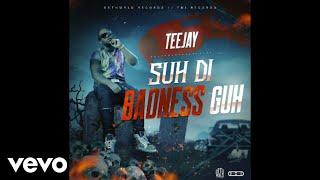 Teejay - Suh Di Badness Guh (Official Audio)  Produced by Dethwrld Records and TMI Records  http://vevo.ly/LMjaJm