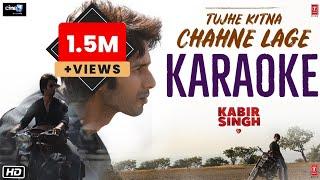 Tujhe Kitna Chahne Lage (Kabir Singh)  - Full Karaoke With Lyrics || Arijit Singh