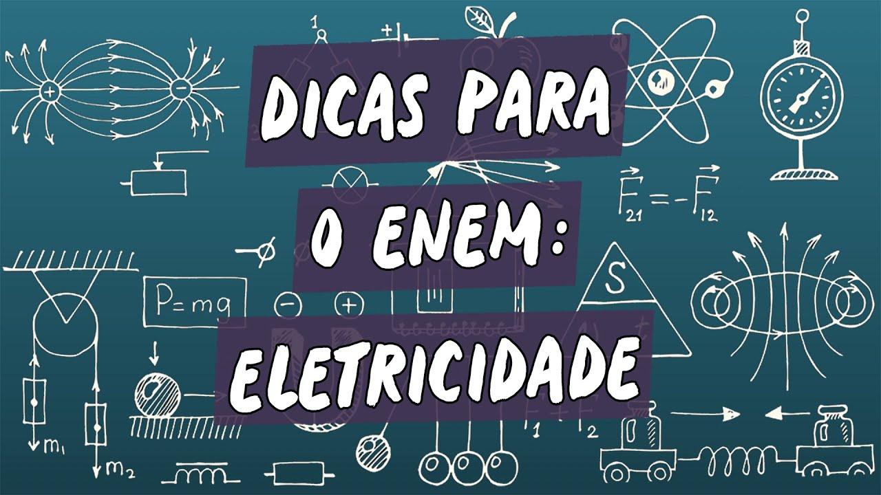 Dicas para o Enem: Eletricidade