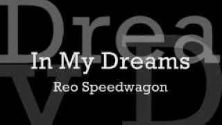 Reo Speedwagon - In My Dreams Lyrics