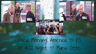 Good Morning America   R5   All Night