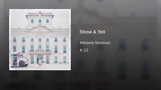Melanie Martinez   Show & Tell (Audio)