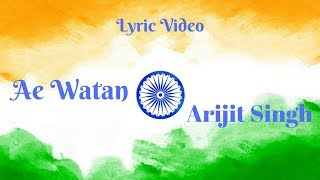 Ae Watan - Lyrics - Raazi  - Arijit Singh
