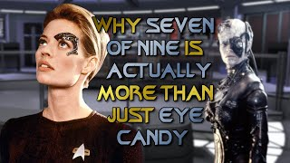 Why Seven of Nine Is Actually More Than Just Eye Candy